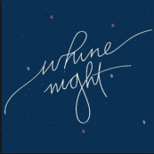 Whine night